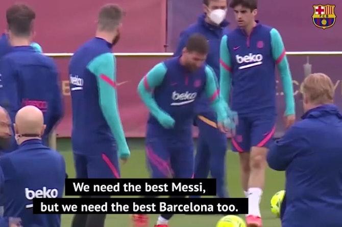 Barca need the 'best Messi' for El Clasico - Koeman
