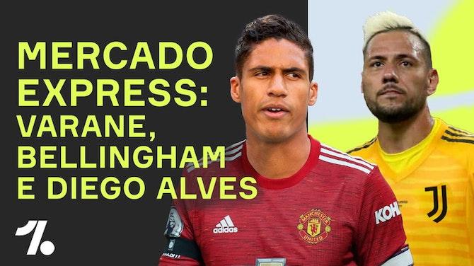 Man. United quer VARANE! Chelsea prepara futuro e + sobre o MERCADO DA BOLA!