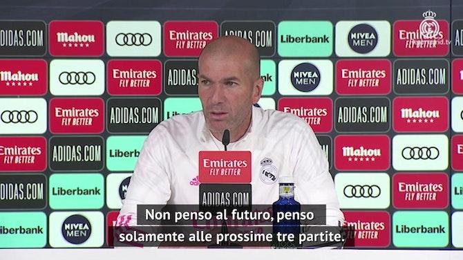 """Zidane dribbla il futuro: """"Testa alle prossime tre partite"""""""