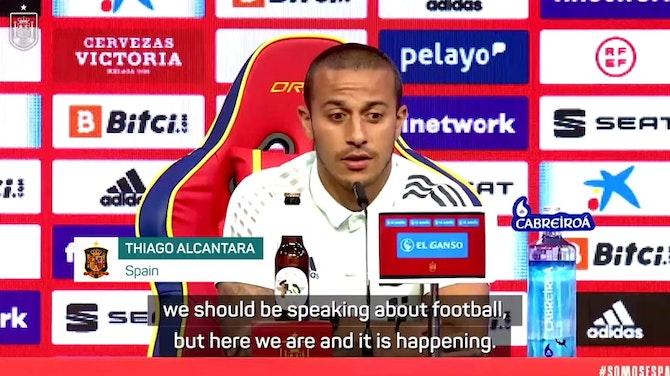Thiago hoping COVID vaccinations won't disrupt Spain squad