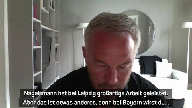 "Andersson über Nagelsmann: ""Bayern ist anders"""