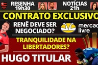 AO VIVO | Hugo Souza titular, exclusividade de patrocinador e interesse do Bahia em Renê