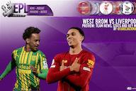 West Brom vs Liverpool Match Preview   Team News, Stats & Key Men