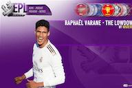 Raphaël Varane – The Lowdown