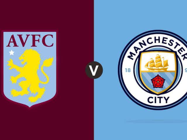 Aston Villa v Man City: Live Match Updates