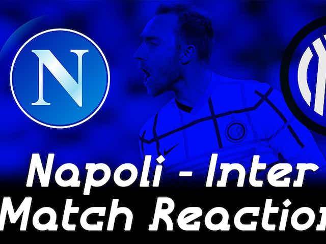 Watch – #SempreInterTV Reaction | Napoli 1 – 1 Inter | All Square At The Diego Maradona